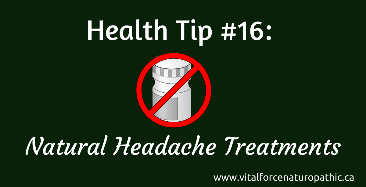 Vital Force Health Tip #16: Natural Headache Treatments